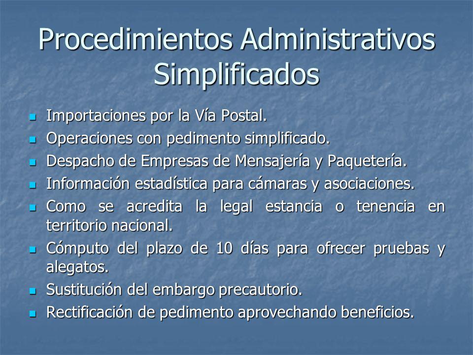 Procedimientos Administrativos Simplificados Importaciones por la Vía Postal. Importaciones por la Vía Postal. Operaciones con pedimento simplificado.