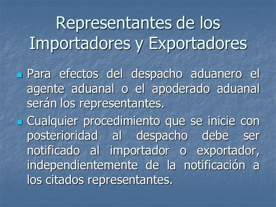 Representantes de los Importadores y Exportadores Para efectos del despacho aduanero el agente aduanal o el apoderado aduanal serán los representantes