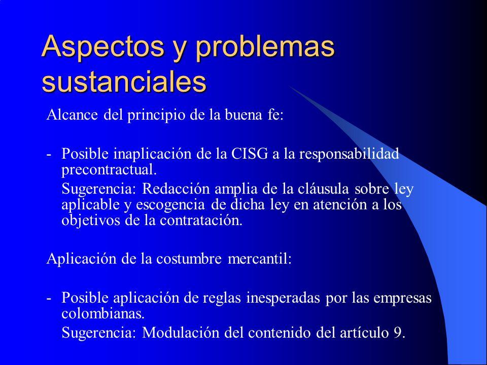 Aspectos y problemas sustanciales Alcance del principio de la buena fe: -Posible inaplicación de la CISG a la responsabilidad precontractual.