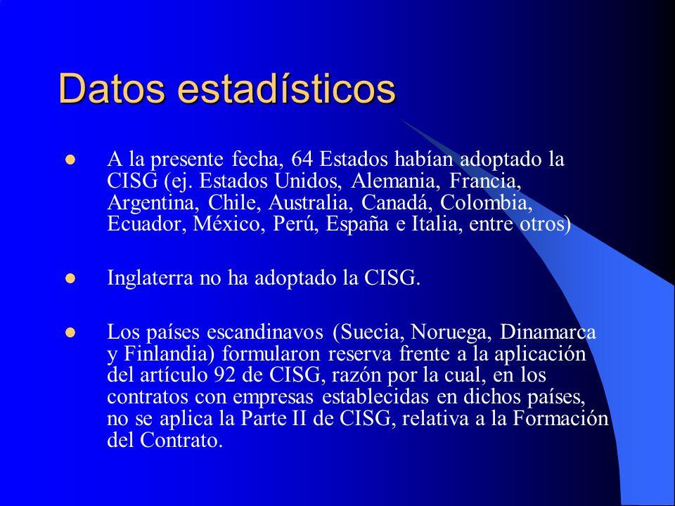 Datos estadísticos A la presente fecha, 64 Estados habían adoptado la CISG (ej.