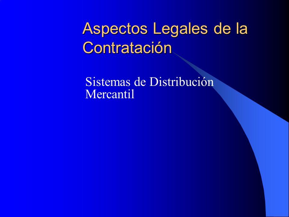 Aspectos Legales de la Contratación Sistemas de Distribución Mercantil