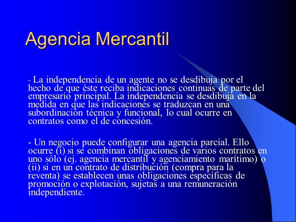 Agencia Mercantil - La independencia de un agente no se desdibuja por el hecho de que éste reciba indicaciones continuas de parte del empresario principal.