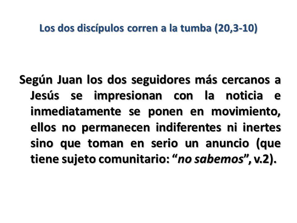 Según Juan los dos seguidores más cercanos a Jesús se impresionan con la noticia e inmediatamente se ponen en movimiento, ellos no permanecen indifere