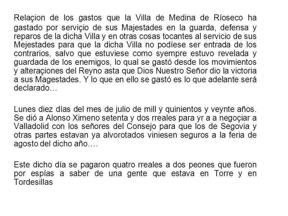 Relaçion de los gastos que la Villa de Medina de Ríoseco ha gastado por serviçio de sus Majestades en la guarda, defensa y reparos de la dicha Villa y