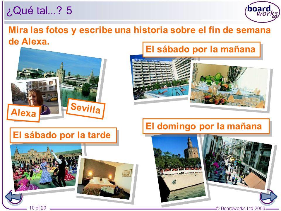 © Boardworks Ltd 2006 10 of 20 ¿Qué tal....