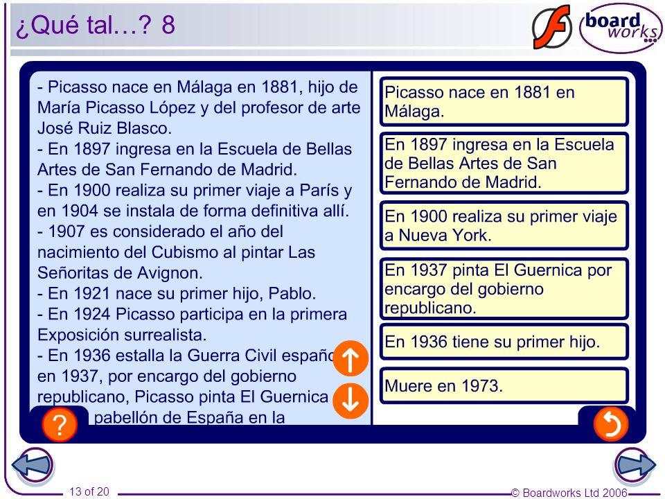 © Boardworks Ltd 2006 13 of 20 ¿Qué tal… 8