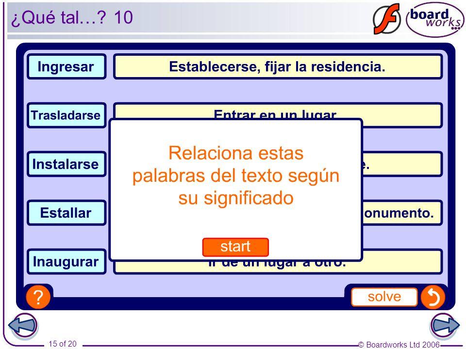 © Boardworks Ltd 2006 15 of 20 ¿Qué tal… 10