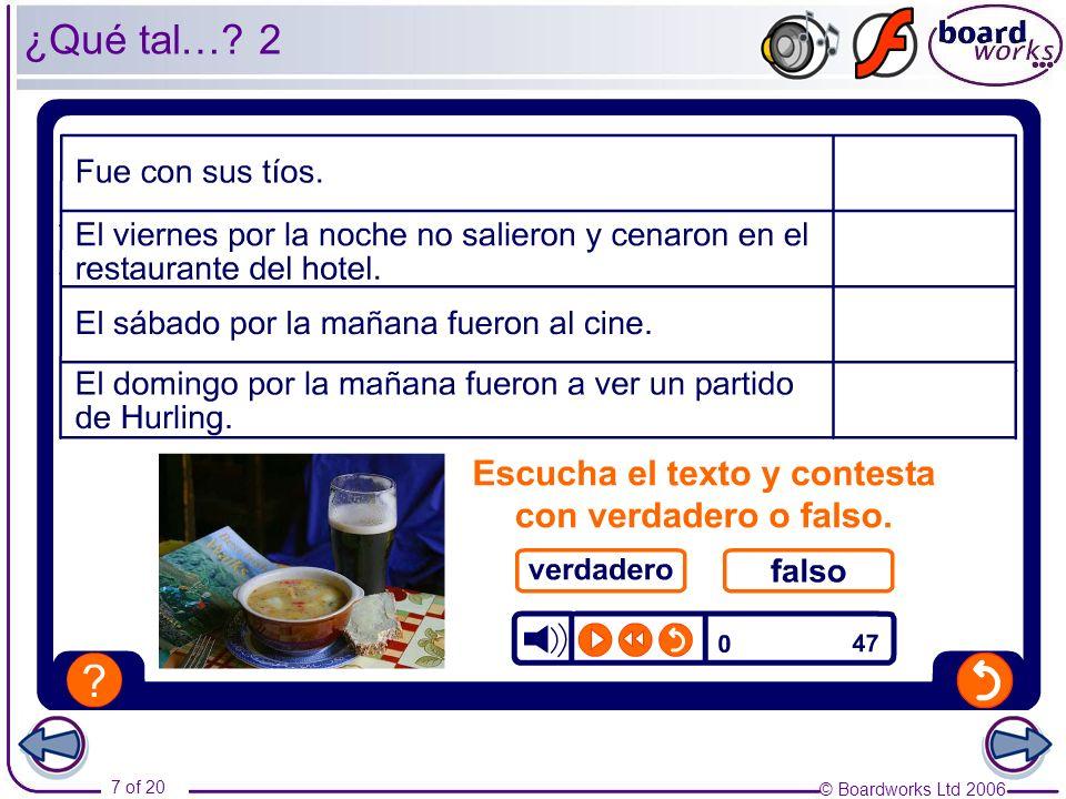 © Boardworks Ltd 2006 7 of 20 ¿Qué tal… 2