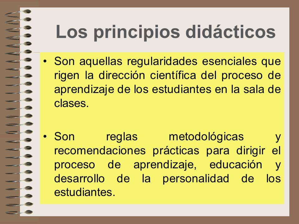 Los principios didácticos Son aquellas regularidades esenciales que rigen la dirección científica del proceso de aprendizaje de los estudiantes en la sala de clases.