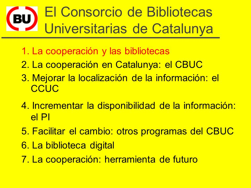 Trabajar juntos, aprender juntos El Consorcio de Bibliotecas Universitarias de Catalunya VI Jornadas Españolas de Documentación Fesabid 98 Valencia, 2