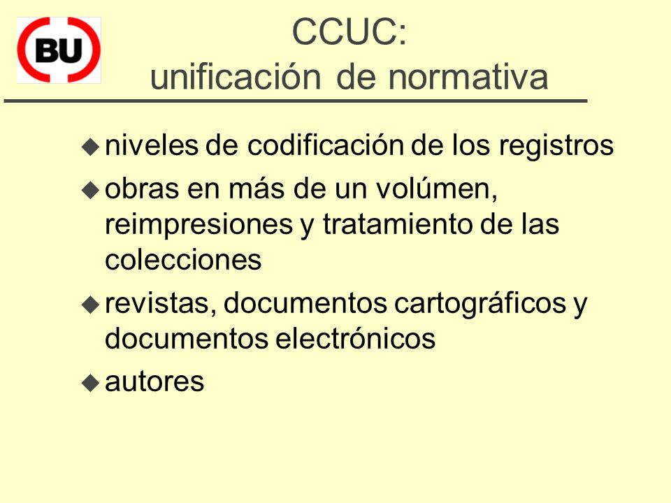 CCUC: incremento de la catalogación por copia (1997) u Respecto títulos - c. original 53,43% - c. copia 46,57% u Respecto a volúmenes - c. original 30