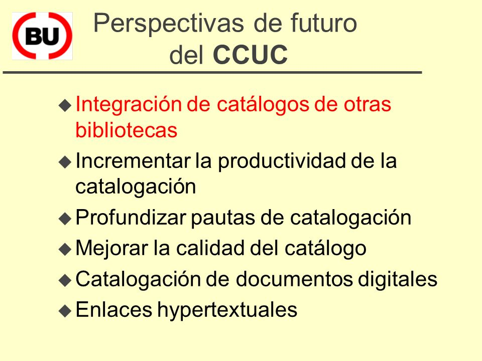 CCUC: unificación de normativa u niveles de codificación de los registros u obras en más de un volúmen, reimpresiones y tratamiento de las colecciones u revistas, documentos cartográficos y documentos electrónicos u autores
