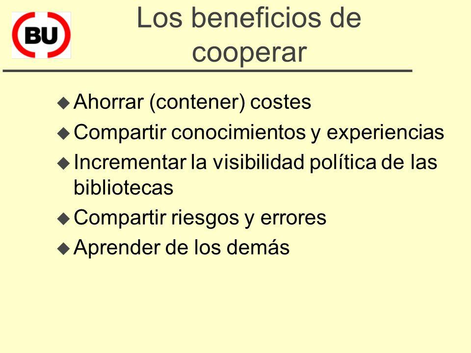 La cooperación: herramienta complementaria de mejora u Nadie puede tenerlo todo u Lo hacen los países bibliotecariamente más avanzados u La especialización como respuesta al incremento de la complejidad u El territorio como marco natural de cooperación