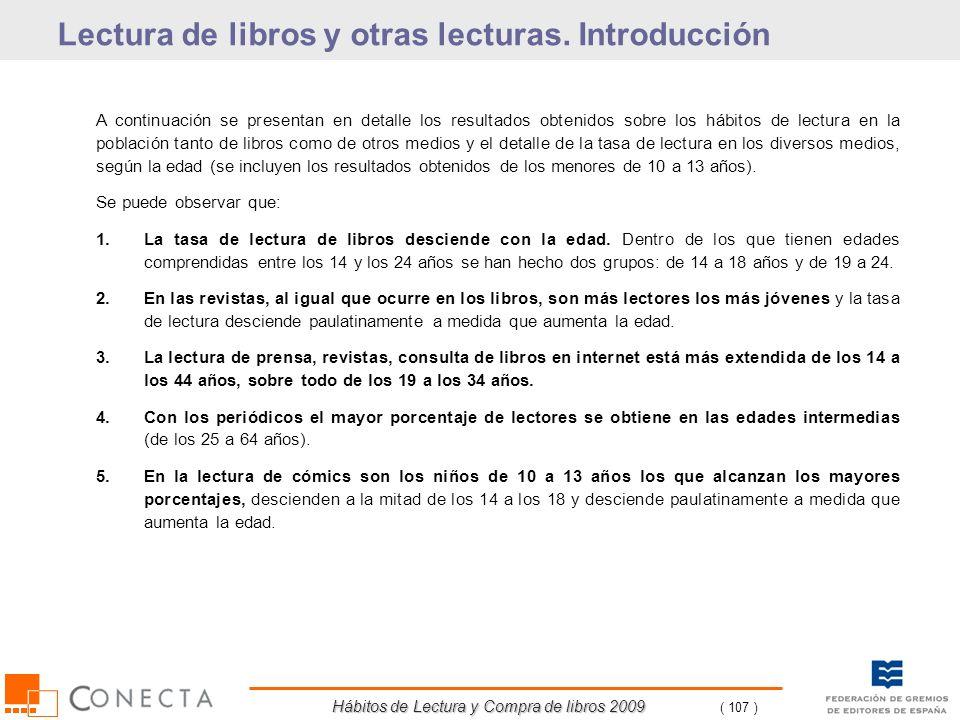 Hábitos de Lectura y Compra de libros 2009 ( 107 ) A continuación se presentan en detalle los resultados obtenidos sobre los hábitos de lectura en la