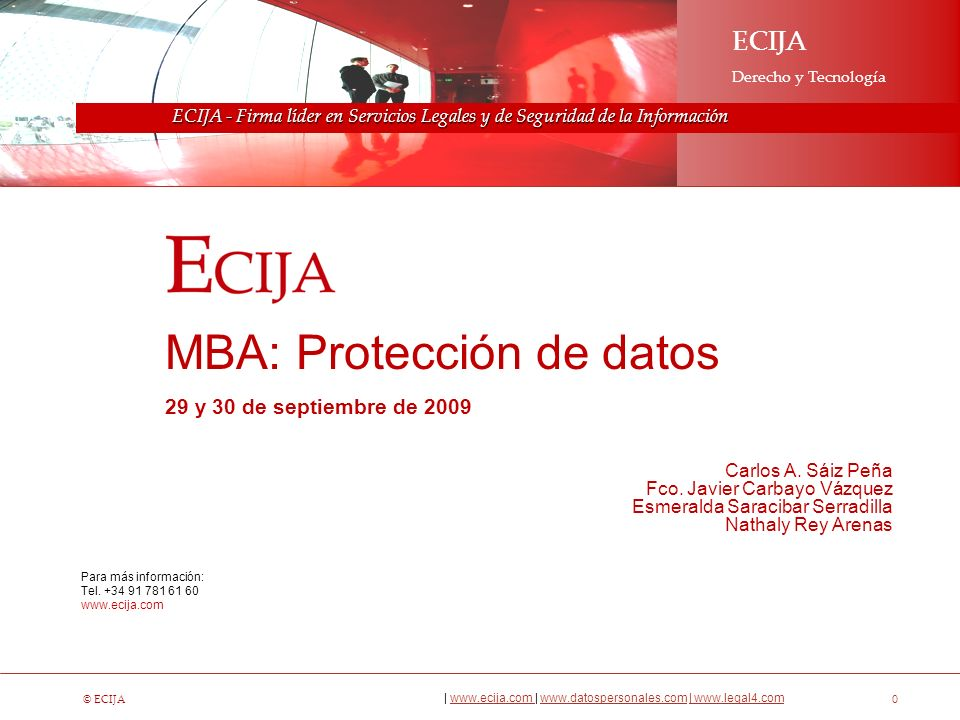 © ECIJA | www.ecija.com | www.datospersonales.com | www.legal4.comwww.ecija.com www.datospersonales.com| www.legal4.com E CIJA Derecho y Tecnología ECIJA Derecho y Tecnología 1 En ECIJA somos expertos en la prestación de servicios legales en los sectores de TMT (Tecnología, Media y Telecomunicaciones) y la primera Firma especializada en Seguridad de la Información.