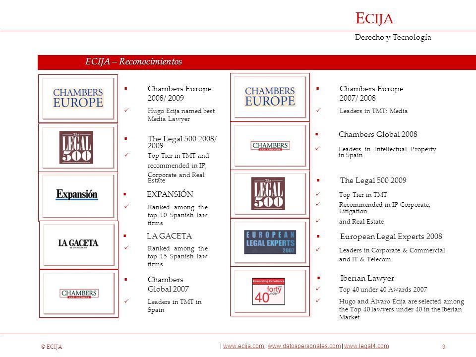 © ECIJA | www.ecija.com | www.datospersonales.com | www.legal4.comwww.ecija.com www.datospersonales.comwww.legal4.com E CIJA Derecho y Tecnología 4 E CIJA – Nuestros Clientes