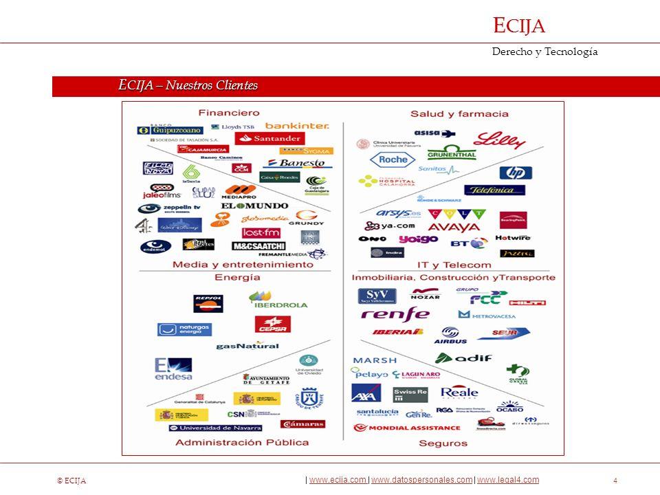 © ECIJA | www.ecija.com | www.datospersonales.com | www.legal4.comwww.ecija.com www.datospersonales.comwww.legal4.com E CIJA Derecho y Tecnología 5 Llevamos depositando nuestra confianza en E CIJA desde hace seis años.