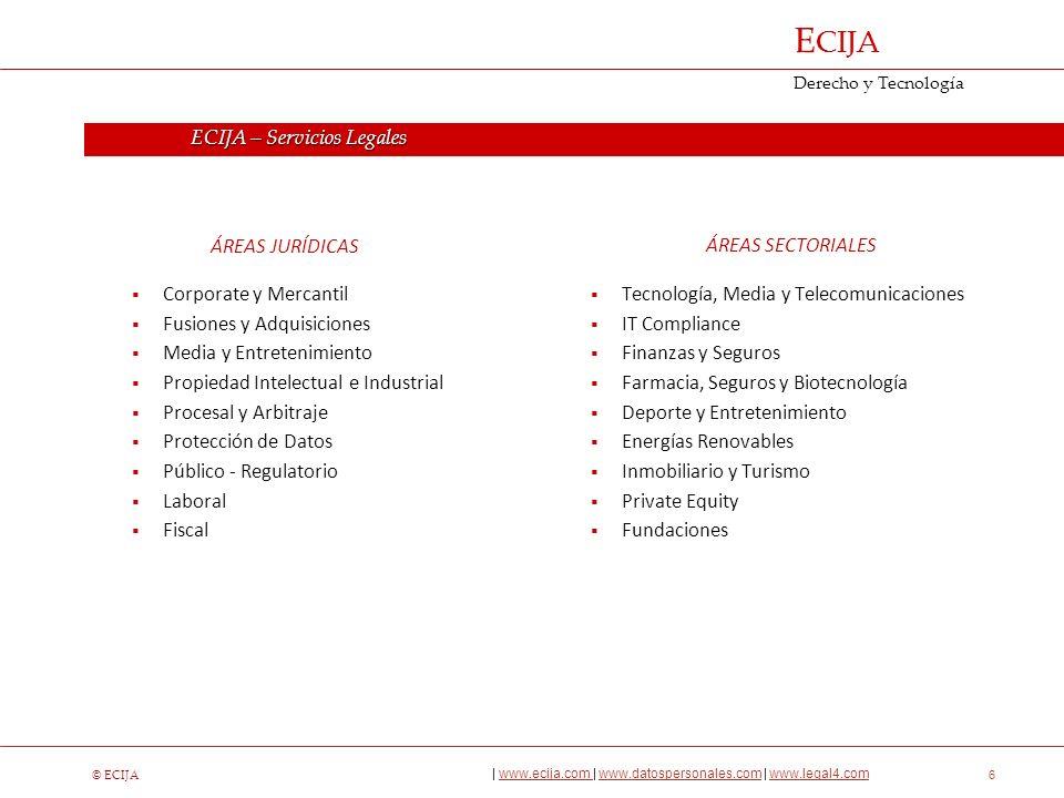 © ECIJA | www.ecija.com | www.datospersonales.com | www.legal4.comwww.ecija.com www.datospersonales.comwww.legal4.com E CIJA Derecho y Tecnología 7 Los problemas de seguridad de la información requieren con frecuencia soluciones que van más allá de lo meramente técnico y exigen una visión más amplia.