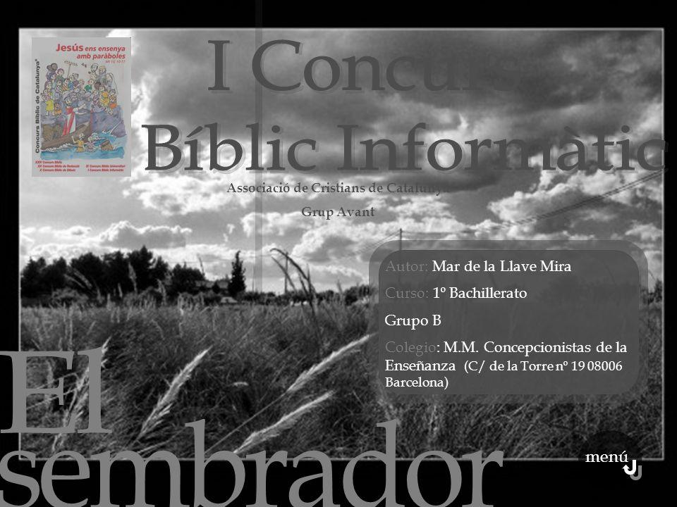menú Autor: Mar de la Llave Mira Curso: 1º Bachillerato Grupo B Colegio: M.M. Concepcionistas de la Enseñanza (C/ de la Torre nº 19 08006 Barcelona) A