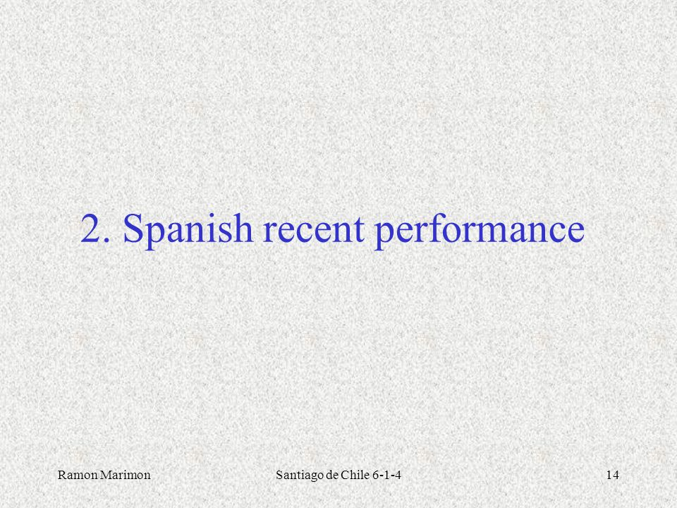 Ramon MarimonSantiago de Chile 6-1-414 2. Spanish recent performance