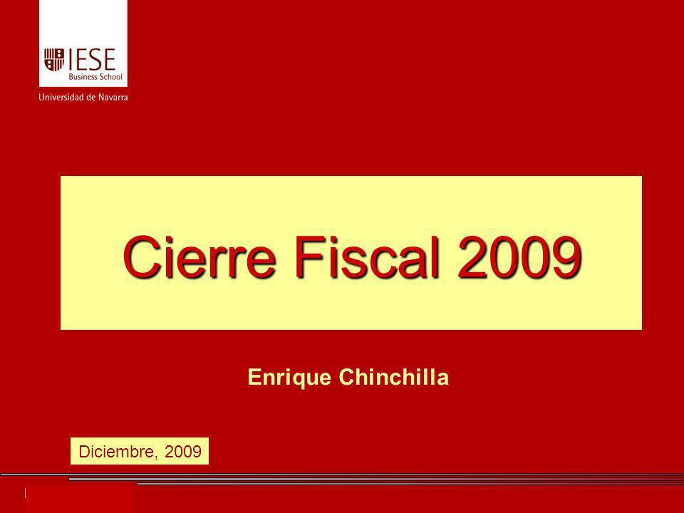 Enrique Chinchilla Cierre Fiscal 2009 Enrique Chinchilla Diciembre, 2009