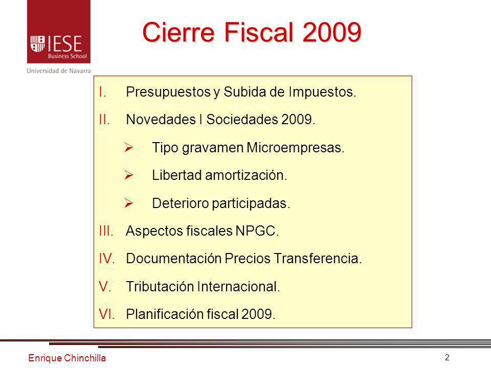 Enrique Chinchilla 2 Cierre Fiscal 2009 I.Presupuestos y Subida de Impuestos.