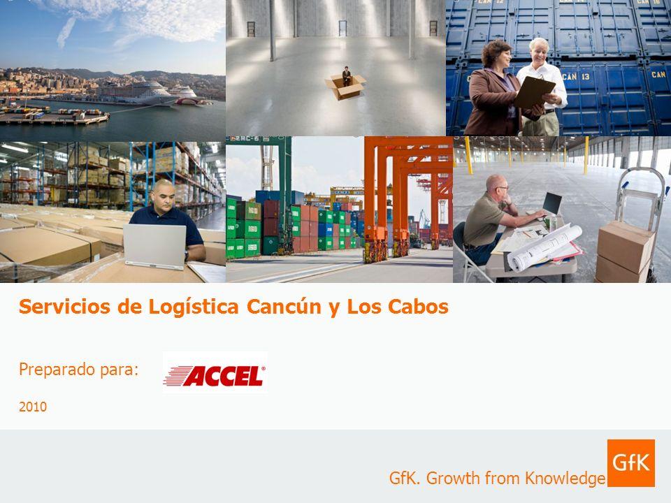 2 GfK GroupR-12134 Servicios Logísticos en Los Cabos y CancúnAbril 2009 2010 Objetivo general: Conocer el mercado potencial que existe para los servicios de operación logística, almacenaje y distribución en las plazas de Cancún y Los Cabos.