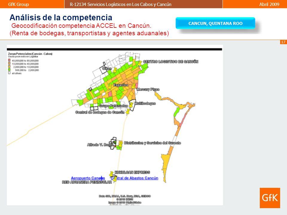 17 GfK GroupR-12134 Servicios Logísticos en Los Cabos y CancúnAbril 2009 Geocodificación competencia ACCEL en Cancún. (Renta de bodegas, transportista