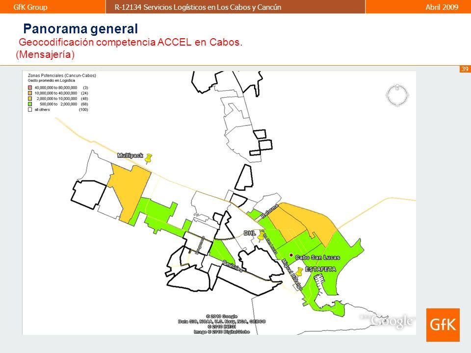 39 GfK GroupR-12134 Servicios Logísticos en Los Cabos y CancúnAbril 2009 39 Panorama general Geocodificación competencia ACCEL en Cabos. (Mensajería)