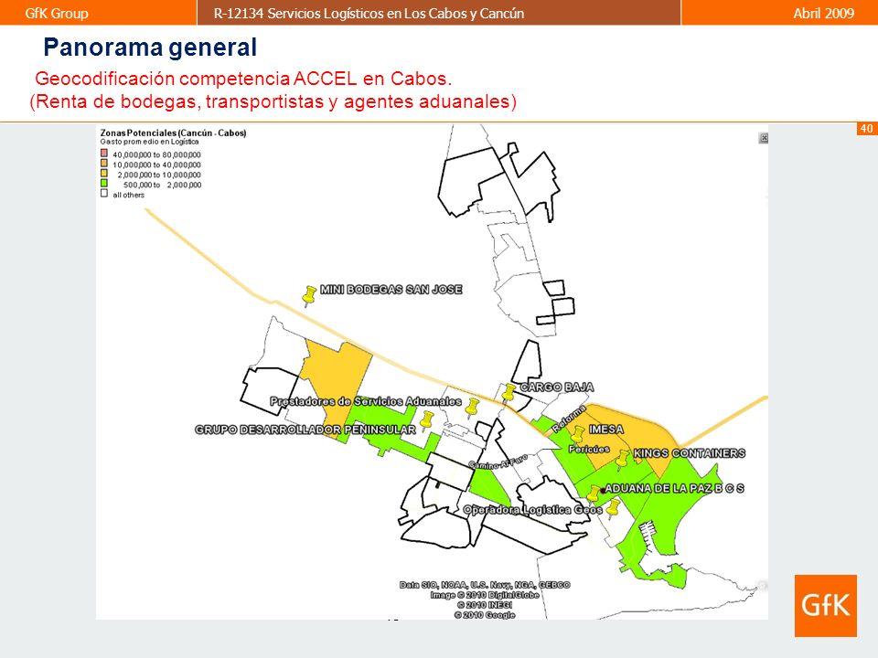 40 GfK GroupR-12134 Servicios Logísticos en Los Cabos y CancúnAbril 2009 40 Panorama general Geocodificación competencia ACCEL en Cabos. (Renta de bod
