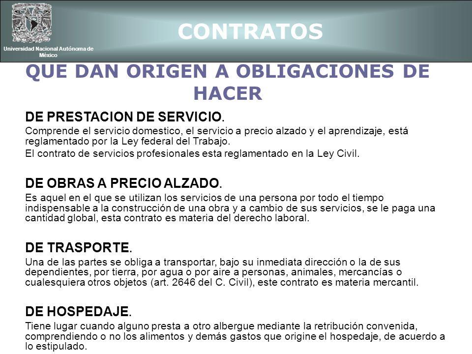 CONTRATOS Universidad Nacional Autónoma de México DE PRESTACION DE SERVICIO. Comprende el servicio domestico, el servicio a precio alzado y el aprendi