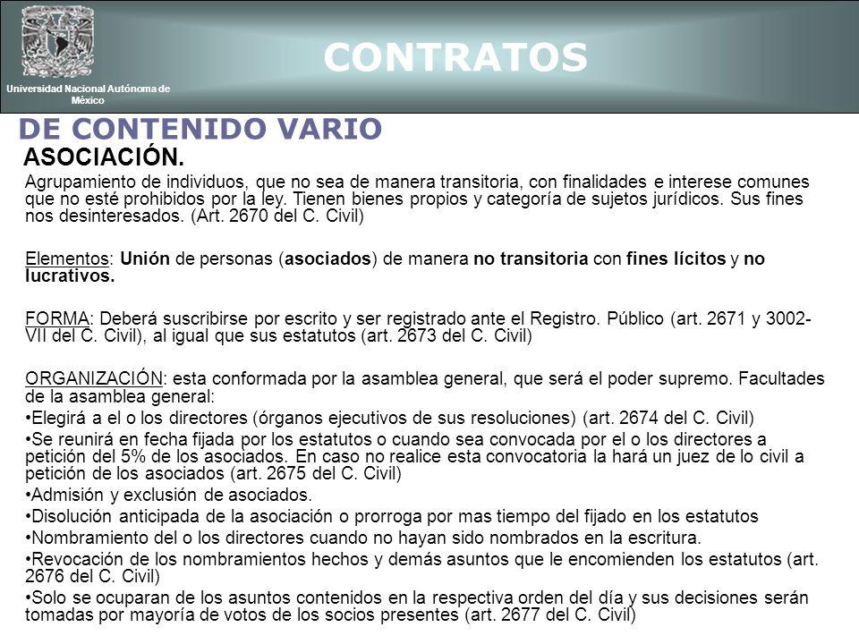CONTRATOS Universidad Nacional Autónoma de México Agrupamiento de individuos, que no sea de manera transitoria, con finalidades e interese comunes que