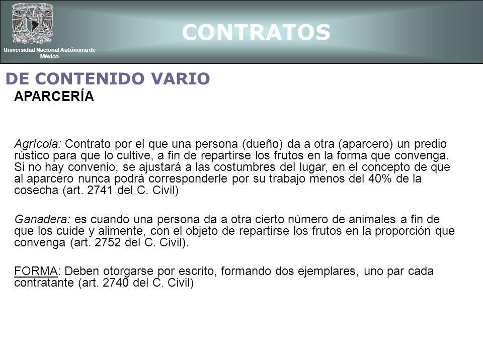 CONTRATOS Universidad Nacional Autónoma de México APARCERÍA Agrícola: Contrato por el que una persona (dueño) da a otra (aparcero) un predio rústico p
