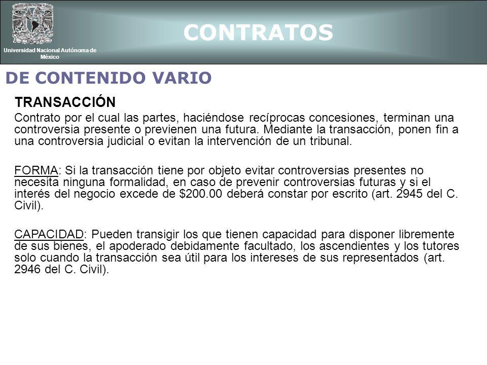 CONTRATOS Universidad Nacional Autónoma de México TRANSACCIÓN Contrato por el cual las partes, haciéndose recíprocas concesiones, terminan una controv
