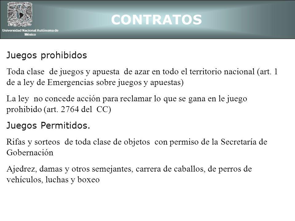 CONTRATOS Universidad Nacional Autónoma de México Juegos prohibidos Toda clase de juegos y apuesta de azar en todo el territorio nacional (art. 1 de a