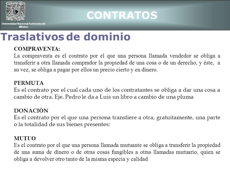 CONTRATOS Universidad Nacional Autónoma de México Traslativos de dominio COMPRAVENTA: La compraventa es el contrato por el que una persona llamada ven