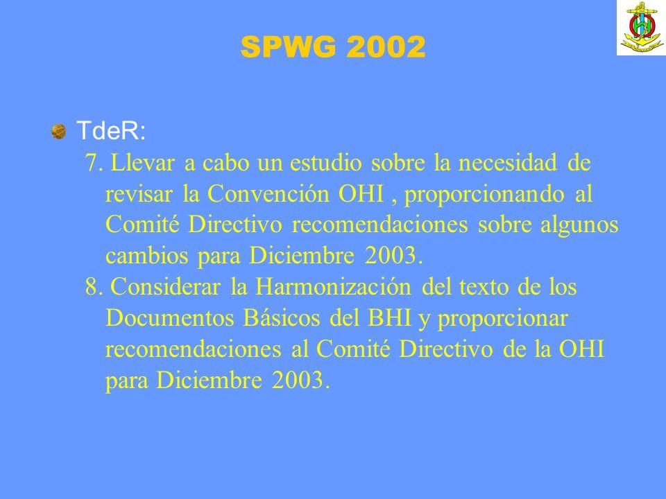 TdeR: 7. Llevar a cabo un estudio sobre la necesidad de revisar la Convención OHI, proporcionando al Comité Directivo recomendaciones sobre algunos ca