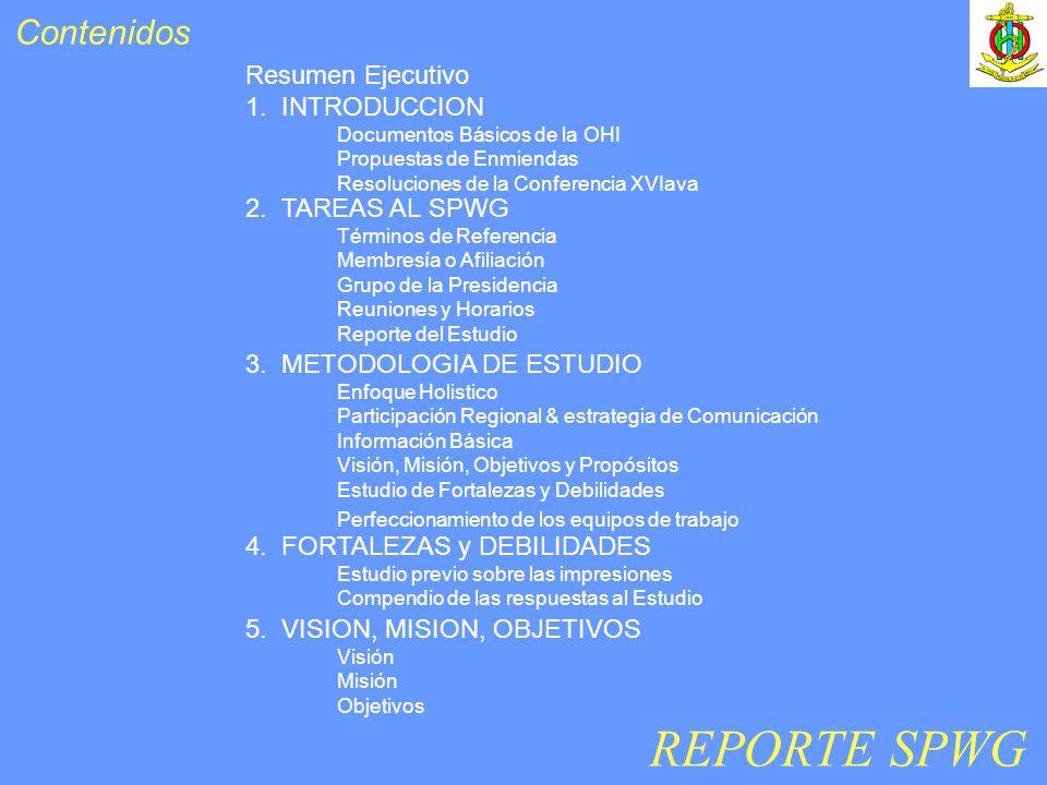 Resumen Ejecutivo 1. INTRODUCCION Documentos Básicos de la OHI Propuestas de Enmiendas Resoluciones de la Conferencia XVIava REPORTE SPWG Contenidos 2
