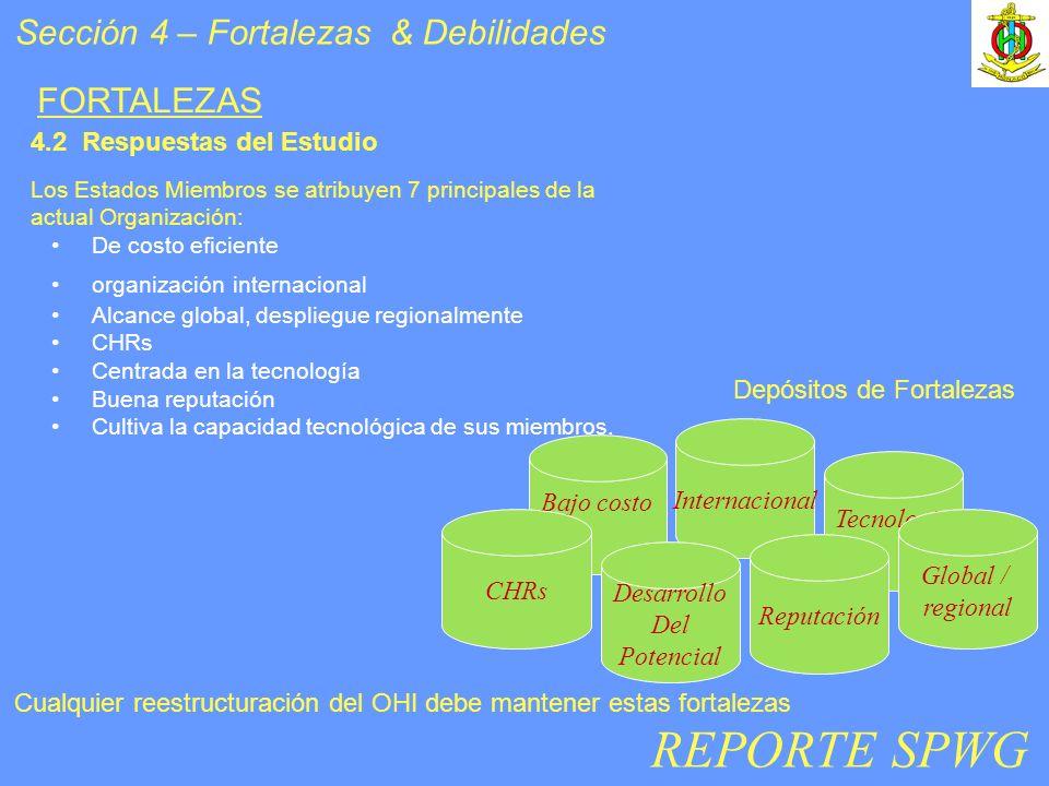 Sección 4 – Fortalezas & Debilidades Los Estados Miembros se atribuyen 7 principales de la actual Organización: De costo eficiente organización intern