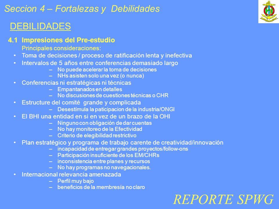 Seccion 4 – Fortalezas y Debilidades Principales consideraciones: Toma de decisiones / proceso de ratificación lenta y inefectiva Intervalos de 5 años