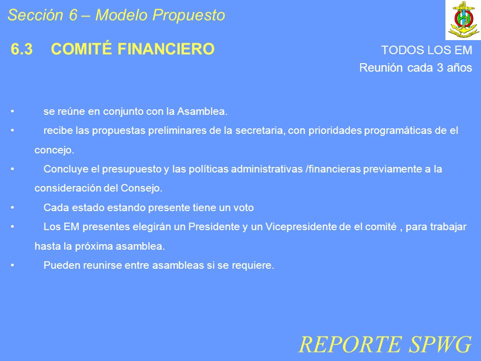 6.3 COMITÉ FINANCIERO se reúne en conjunto con la Asamblea.