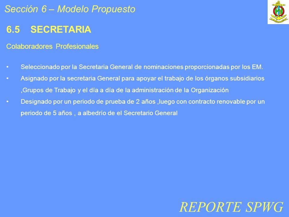 6.5 SECRETARIA Seleccionado por la Secretaria General de nominaciones proporcionadas por los EM.
