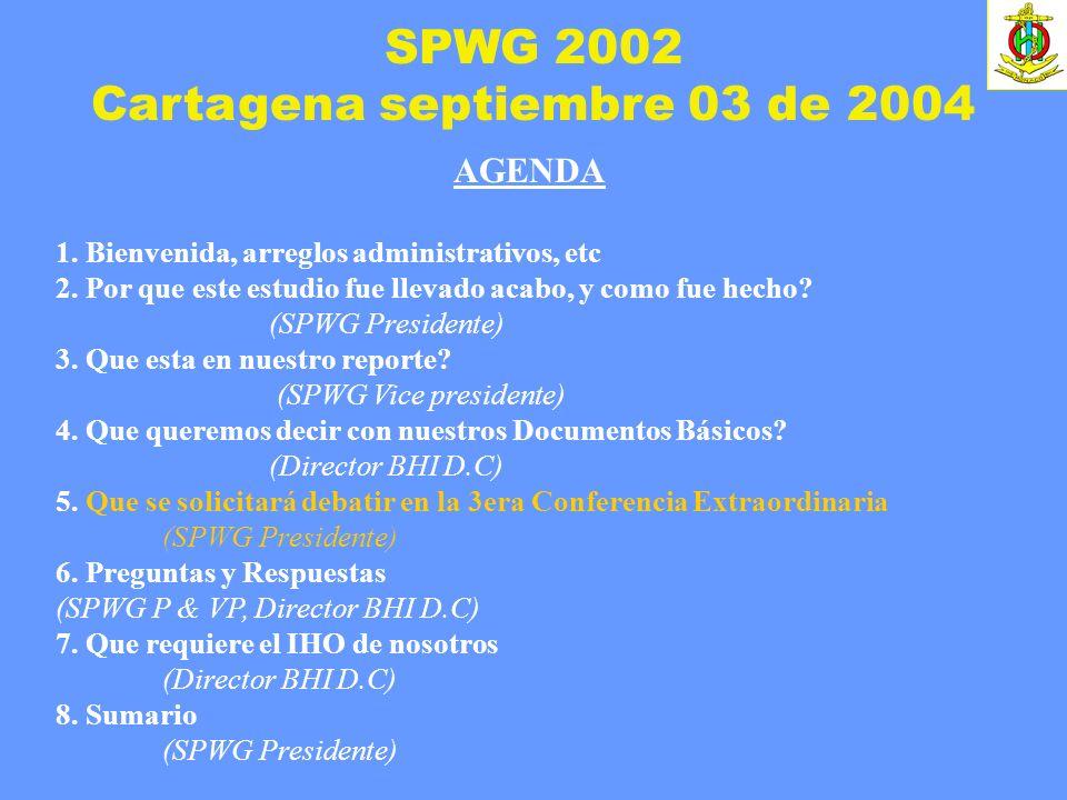 SPWG 2002 Cartagena septiembre 03 de 2004 AGENDA 1. Bienvenida, arreglos administrativos, etc 2. Por que este estudio fue llevado acabo, y como fue he