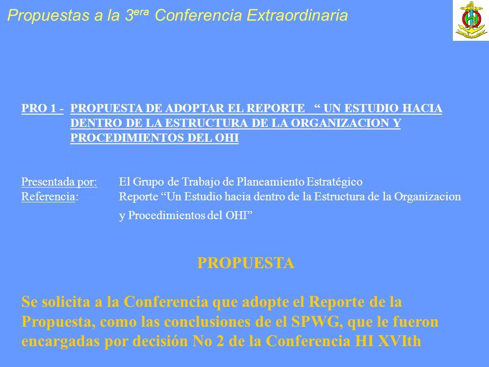 Propuestas a la 3 era Conferencia Extraordinaria PRO 1 -PROPUESTA DE ADOPTAR EL REPORTE UN ESTUDIO HACIA DENTRO DE LA ESTRUCTURA DE LA ORGANIZACION Y