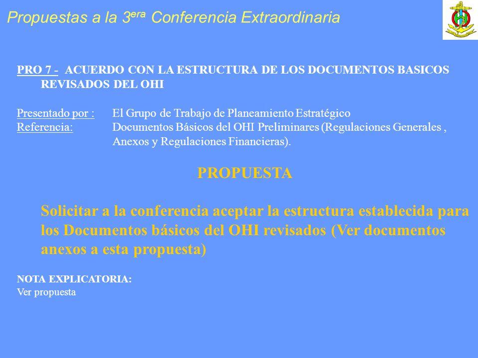 PRO 7 -ACUERDO CON LA ESTRUCTURA DE LOS DOCUMENTOS BASICOS REVISADOS DEL OHI Presentado por :El Grupo de Trabajo de Planeamiento Estratégico Referenci