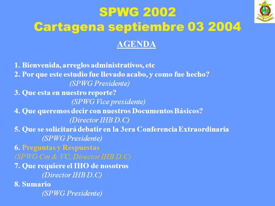 SPWG 2002 Cartagena septiembre 03 2004 AGENDA 1. Bienvenida, arreglos administrativos, etc 2. Por que este estudio fue llevado acabo, y como fue hecho