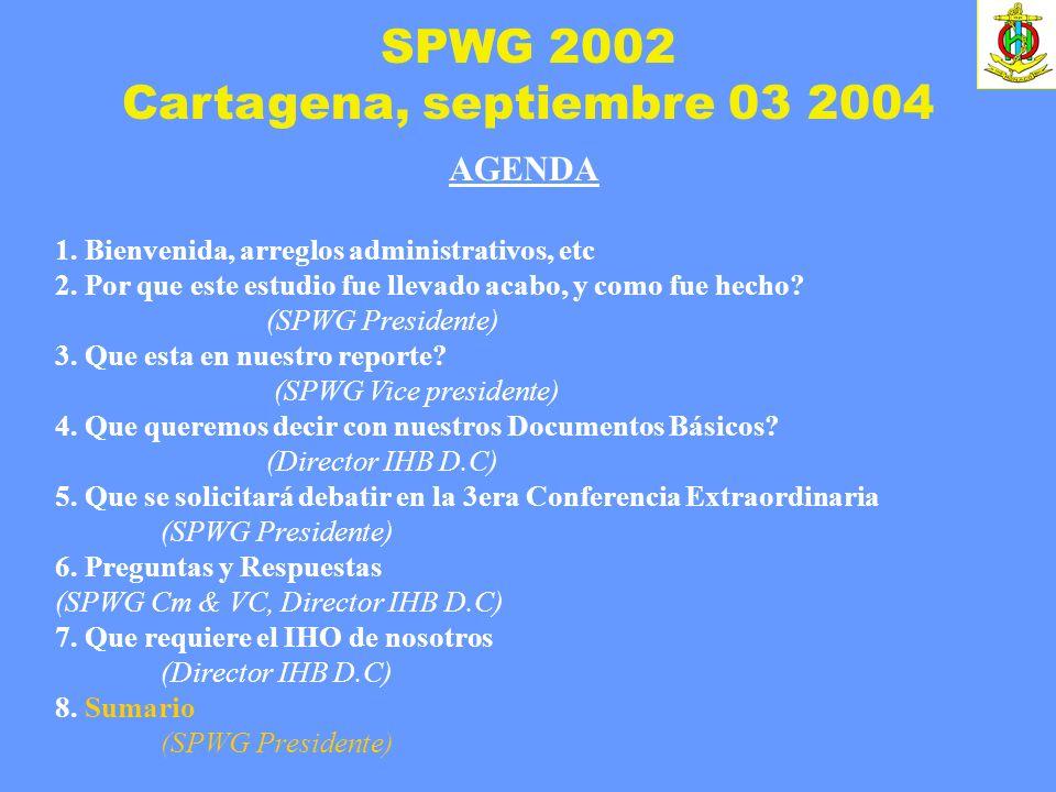 SPWG 2002 Cartagena, septiembre 03 2004 AGENDA 1. Bienvenida, arreglos administrativos, etc 2. Por que este estudio fue llevado acabo, y como fue hech