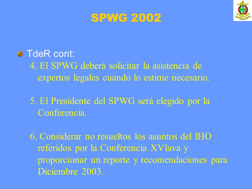 TdeR cont: 4. El SPWG deberá solicitar la asistencia de expertos legales cuando lo estime necesario. 5. El Presidente del SPWG será elegido por la Con
