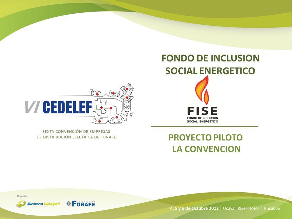 FONDO DE INCLUSION SOCIAL ENERGETICO PROYECTO PILOTO LA CONVENCION