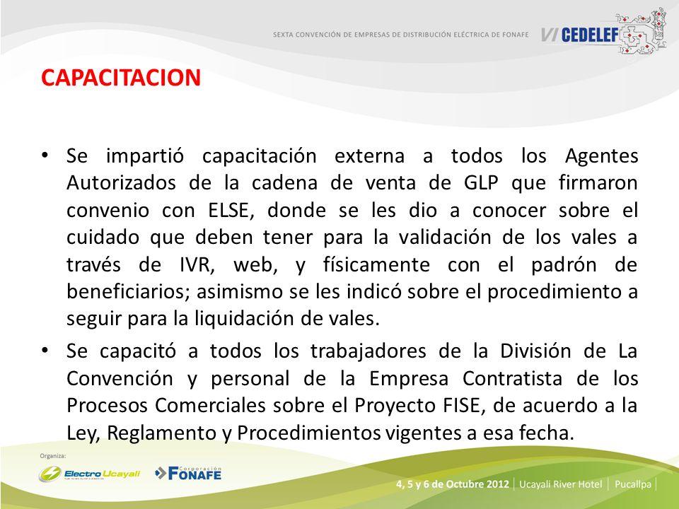 CAPACITACION Se impartió capacitación externa a todos los Agentes Autorizados de la cadena de venta de GLP que firmaron convenio con ELSE, donde se le